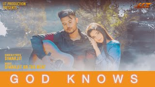 God Knows : Simarjit (Official Video)  | Latest Songs 2019 | Lit Productions