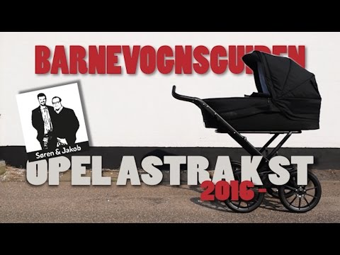 Barnevognsguiden - Opel Astra K ST (Sports Tourer) + Stork Barnevogn