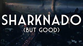 Sharknado (But Good) Fan-Trailer