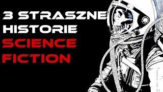 3 STRASZNE HISTORIE SCIENCE FICTION #1