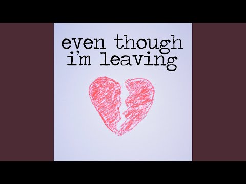 Even Though I'm Leaving (Instrumental)