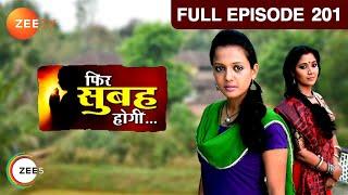 Phir Subah Hogi - Watch Full Episode 201 of 24th January 2013