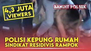 POLISI KEPUNGRUMAH SINDIKAT RESIDIVIS RAMPOK.