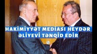 ŞOK. Heydər Əliyev hakimiyyət mediasında tənqid edildi