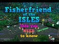 Fisherfriend Of The Isles! Info You NEED To Know!
