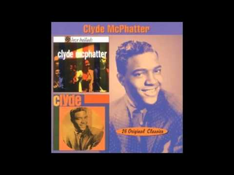 Just To Hold My Hand- Clyde McPhatter