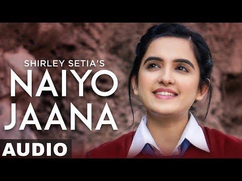 Naiyo Jaana (Full Audio) | Shirley Setia | Ravi Singhal | Latest Punjabi Songs 2019 | Speed Records