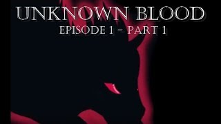 """Video Unknown Blood ~ Episode 1 (part 1) """"The Beginning of the End"""" *VERY OLD* download MP3, 3GP, MP4, WEBM, AVI, FLV Maret 2018"""