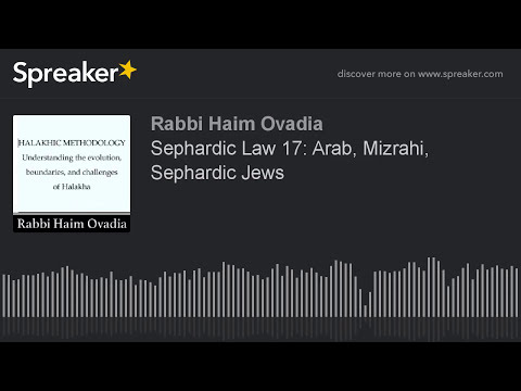 Sephardic Law 17: Arab, Mizrahi, Sephardic Jews