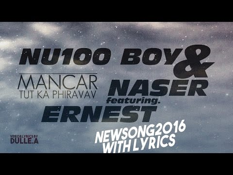 Nu100 Boy & Naser ft. Ernest - Mancar tut ka phiravav | NEWSONG2016 (With Lyrics)