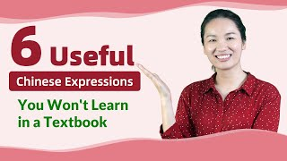 6 Useful Chinese Phrases You Won't Learn from Textbooks - Learn Mandarin Chinese
