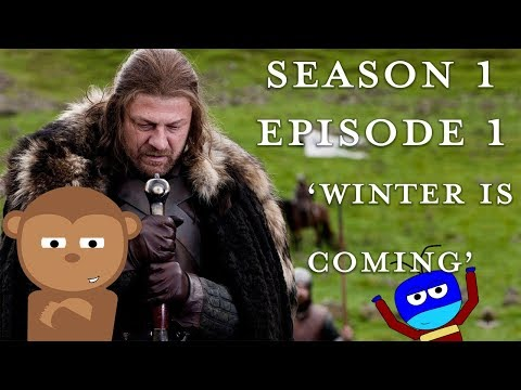 Game Of Thrones - Winter Is Coming  (Episode Revisited)