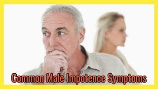 Common Male Impotence Symptoms