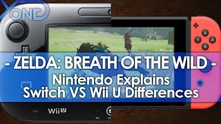 Zelda: Breath of the Wild - Nintendo Explains Switch VS Wii U Differences