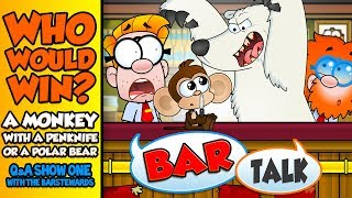 BAR TALK with Barstewards: WHO WOULD WIN? A Monkey with a pen knife or a Polar bear?