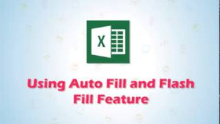 Learning MS Excel 2016: Using Auto Fill and Flash Fill Feature