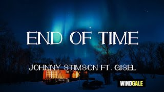 Video Johnny Stimson Ft. Gisel - End Of Time Lyric download MP3, 3GP, MP4, WEBM, AVI, FLV Agustus 2018