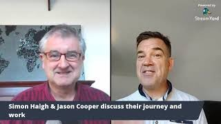 Simon Haigh and Jason Cooper - Gratitude & Awareness - Simon & Jason discuss their journey & work