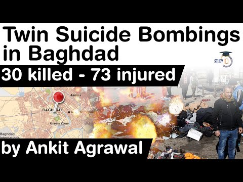 Terror Attack In Baghdad - Twin Suicide Bombings In Baghdad Killed 30 And Injured More Than 73 #UPSC