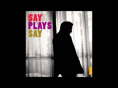 Say Plays Say - Bodrum (Fazil Say)