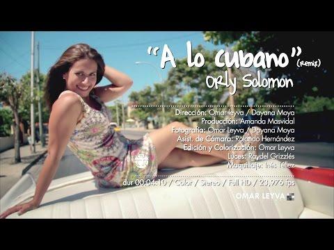 Orly SOLOMON - A LO CUBANO (Remix)