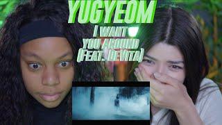 유겸 (YUGYEOM) - 'I Want U Around (Feat. DeVita)' Official Music Video reaction