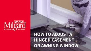 How To: Adjust a Hinged Casement Window