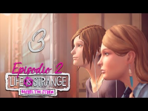 Life Is Strange: Before the storm | Episodio 2