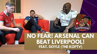 NO FEAR! Arsenal Can beat Liverpool! | Biased Premiere League Show Feat Doyle (The KopTV)