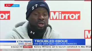 Former Arsenal full back Emmanuel Eboue looses everything leading to the brink of suicide