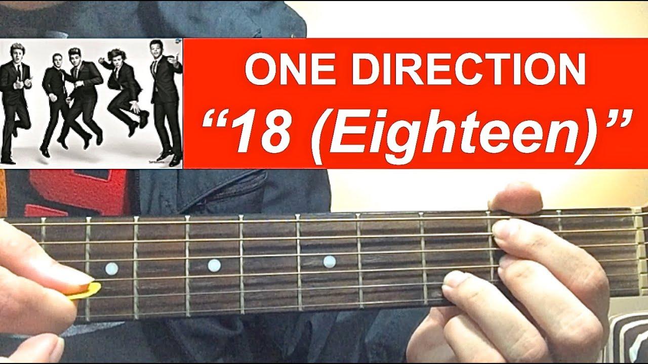 18 Eighteen One Direction Complete Guitar Tutorial Youtube
