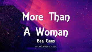 Bee Gees - More Than A Woman (Lyrics)
