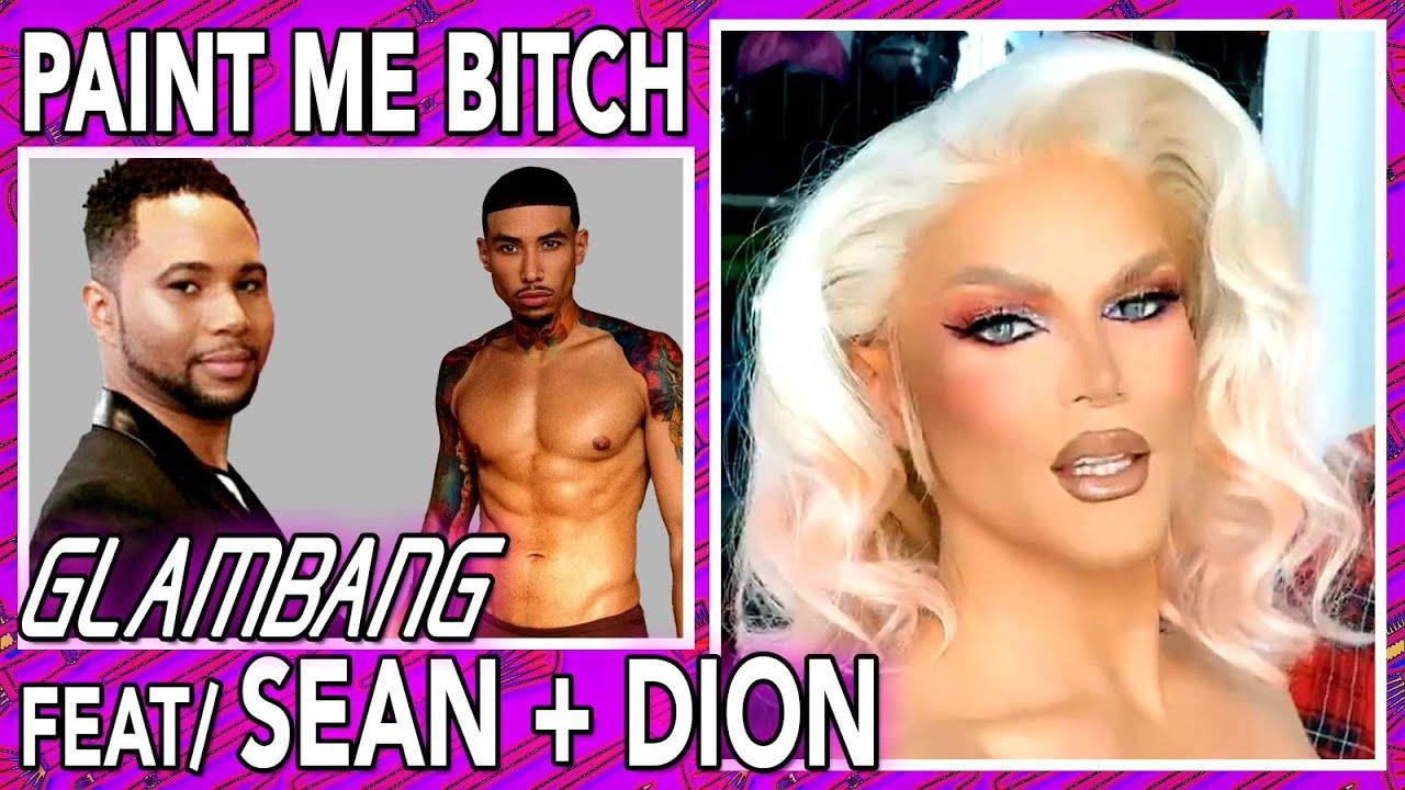 Paint Me Bitch GLAMBANG feat. Sean + Dion