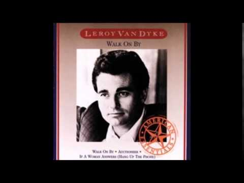 Leroy Van Dyke : Walk on by