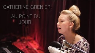 Catherine Grenier - Au point du jour