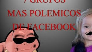 TOP 7: Los grupos mas polémicos en facebook [2015]