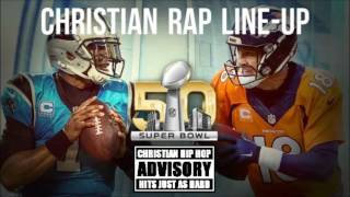 Super Bowl 2016 - Christian Rap Mix - Layzie Bone, PyRexx, Bryann Trejo, Brother Ig, and more