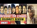 """Celebrity  Review Of The Movie  """"Beyond The Clouds"""" 