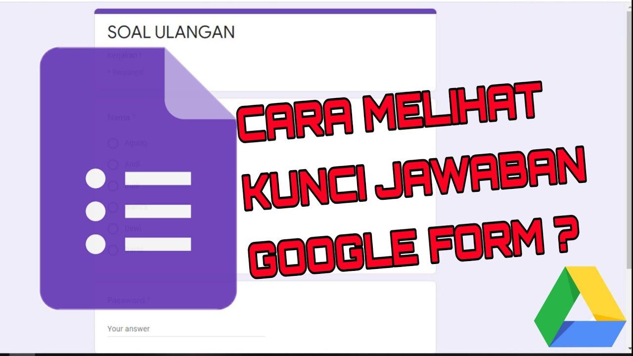 Cara Melihat Kunci Jawaban Google Form Benarkah Youtube