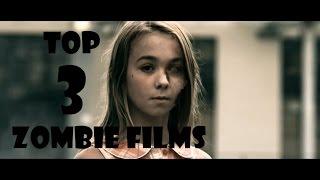 My Top 3 Zombie Films