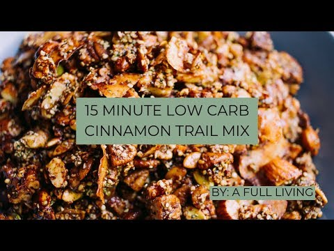 15 Minute Low Carb Cinnamon Trail Mix