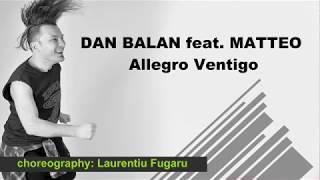 Dan Balan feat  Matteo - Allegro Ventigo (Zumba Fitness Choreo)