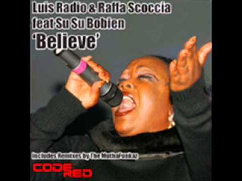 Luis Radio & Raffa Scoccia feat. Susu Bobien - Believe (Muthafunkaz praise & worship mix)
