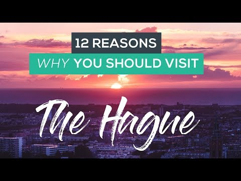 12 Reasons Why You Should Visit The Hague