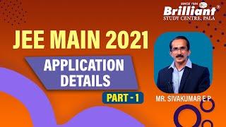 JEE MAIN 2021 APPLICATION DETAILS | Part - 1