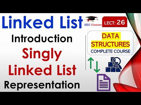 Linked List Introduction, Singly Linked List Representation, Advantages & Disadvantages