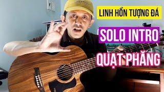 LINH HỒN TƯỢNG ĐÁ - Cách Đánh Solo Intro và Quạt Phăng Cực Dễ | Thần Tượng Bolero 2018 | #NhaBolero