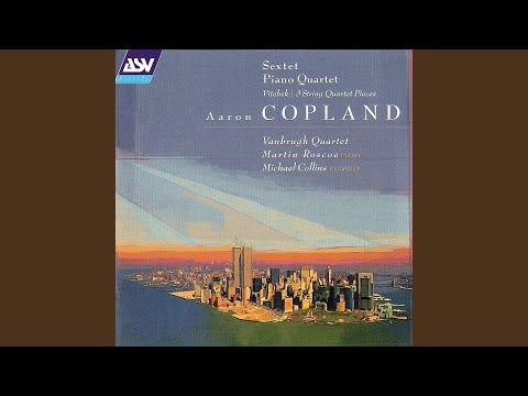 Copland: Sextet For String Quartet, Clarinet And Piano 2. Lento