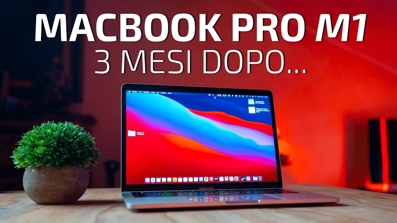 MacBook Pro M1. Tre mesi dopo.