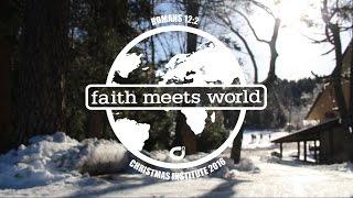 """CI 2016 """"Faith Meets World"""" Video Recap"""